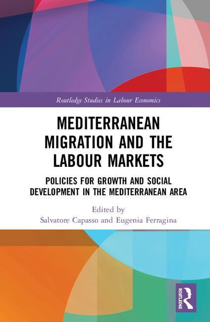 Mediterranean Migration and the Labour Markets: Policies for Growth and Social Development in the Mediterranean Area